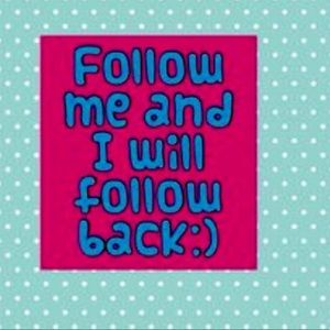 Follow me and I ll follow you back.